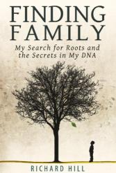 Richard Hill's Finding Family
